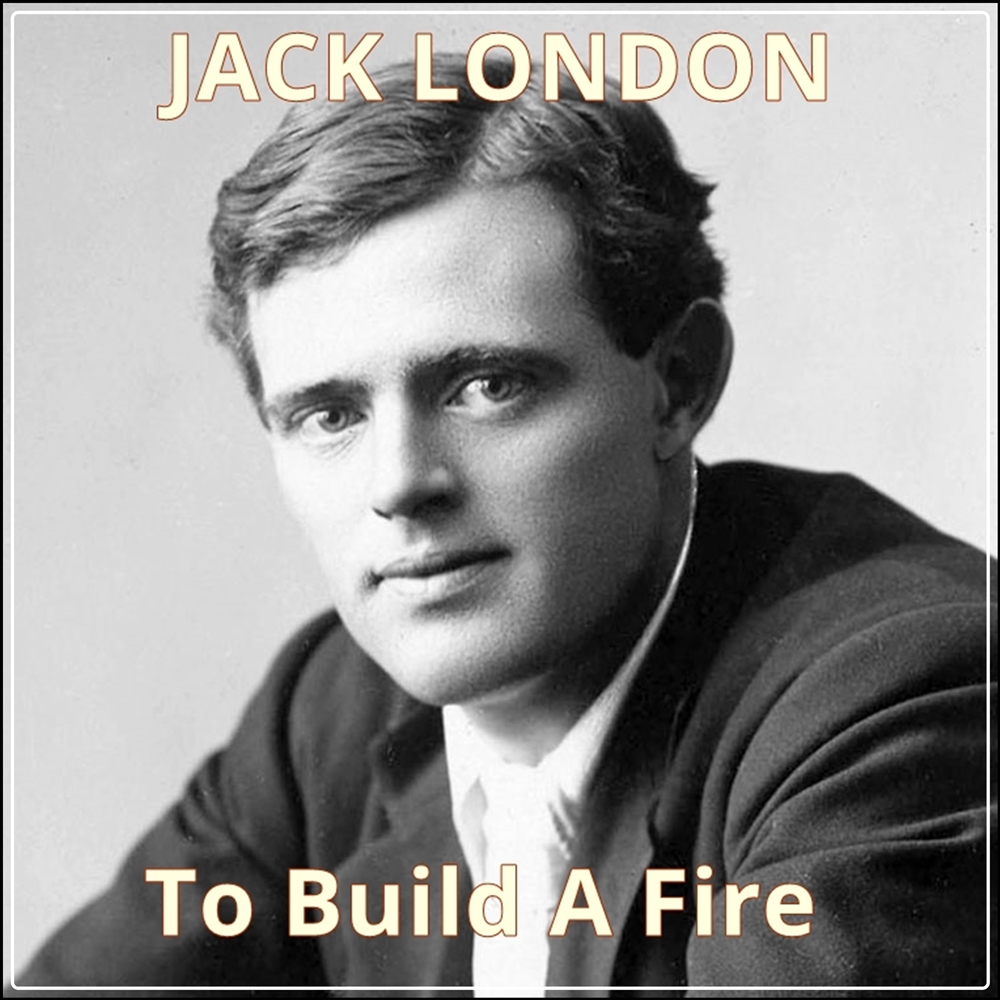 To Build A Fire [DD]