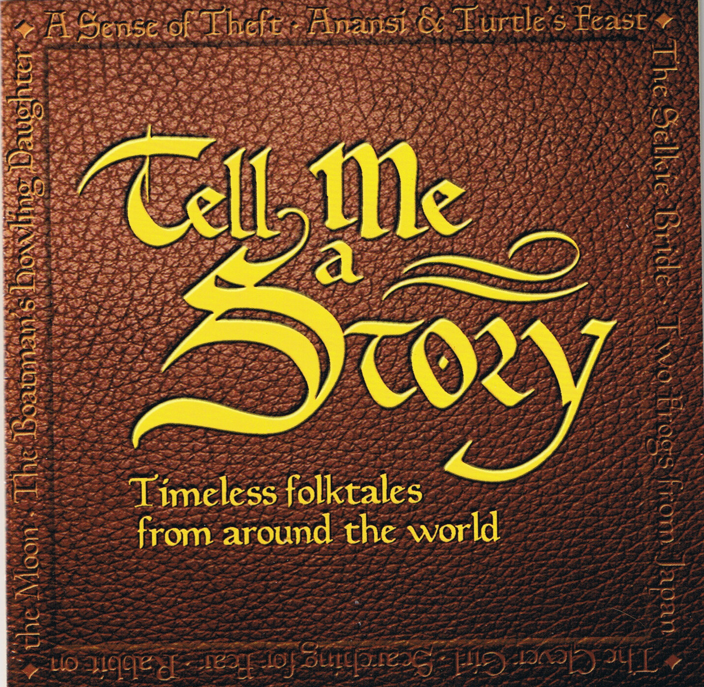 Tell Me A Story: Timeless Folktales From Around The World [DD]
