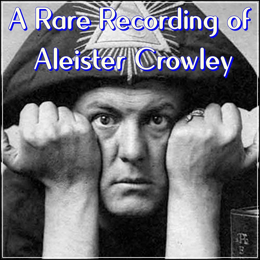 A Rare Recording of Aleister Crowley [DD]