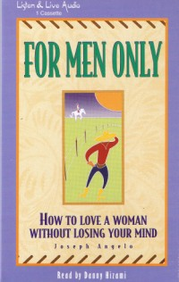 For Men Only: How To Love A Woman Without Losing Your Mind [1CS]