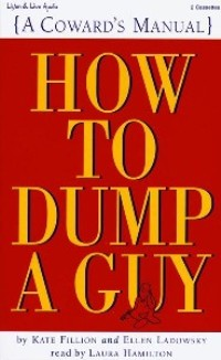 How To Dump A Guy: A Coward\'s Guide [2CS]