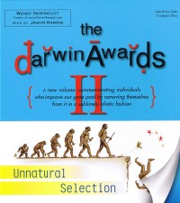 The Darwin Awards II: Unnatural Selection [2CS]