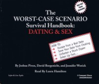 The Worst-Case Scenario Survival Handbook: Dating & Sex [2CD]