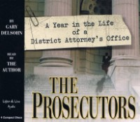 The Prosecutors: A Year In The Life Of The District Attorney's Office [3CS]