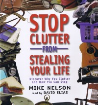 Stop Clutter From Stealing Your Life [2CS]