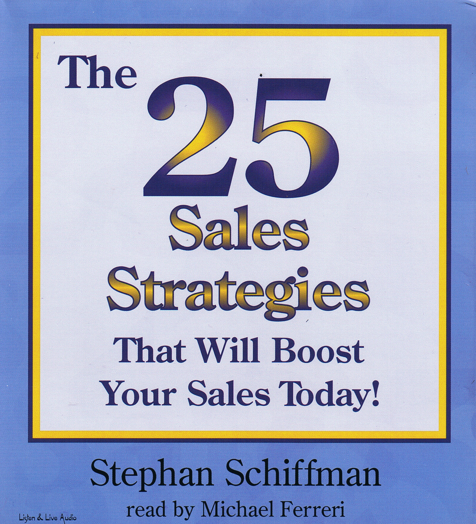 The 25 Sales Strategies That Will Boost Your Sales Today [2CD]