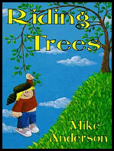 Riding Trees: Denny And I Stories, Volume 1 [DD]