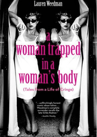 A Woman Trapped In A Woman's Body (Tales From A Life of Cringe) [DD]