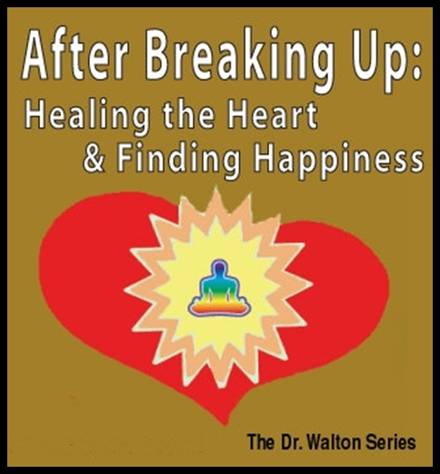 After Breaking Up: Healing The Heart & Finding Happiness [DD]