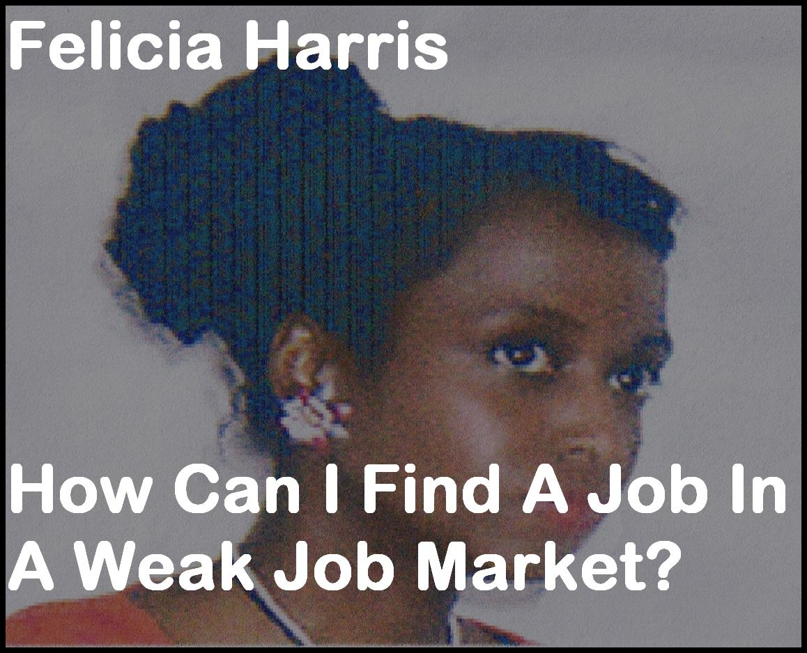 How Can I Find A Job In A Weak Job Market? [DD]