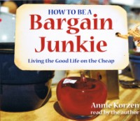 How To Be A Bargain Junkie: Living The Good Life On The Cheap [3CD]