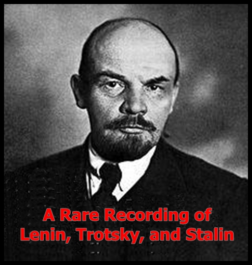 A Rare Recording of Lenin, Trotsky and Stalin [DD]