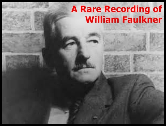 A Rare Recording of William Faulkner [DD]