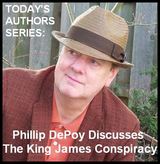 Today's Authors Series:  Phillip DePoy Discusses The King James Conspiracy [DD]