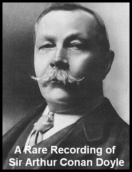 A Rare Recording of Sir Arthur Conan Doyle [DD]