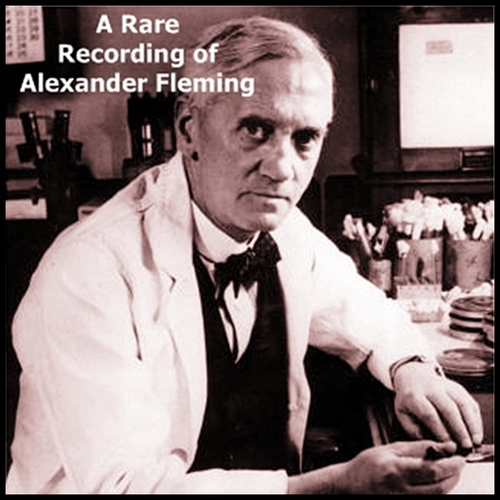 A Rare Recording of Alexander Fleming [DD]