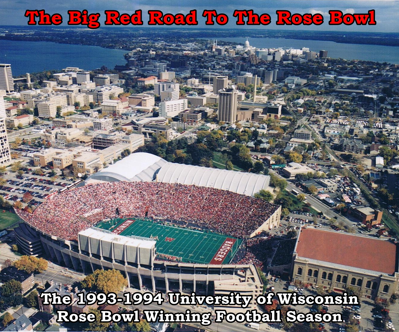 The Big Red Road To The Rose Bowl: The 1993-94 University of Wisconsin Rose Bowl Winning Football Season [DD]