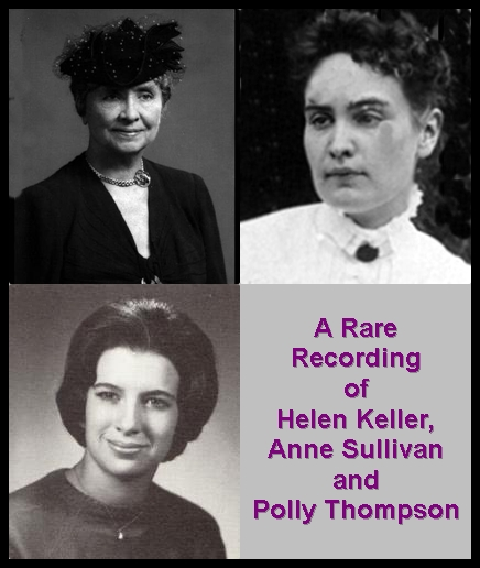 A Rare Recording of Helen Keller, Anne Sullivan and Polly Thompson [DD]