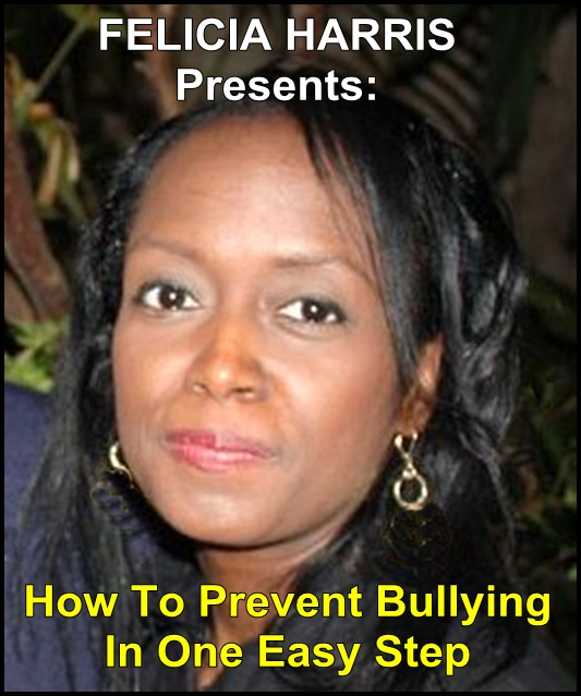 Felicia Harris Presents: How To Prevent Bullying In One Easy Step