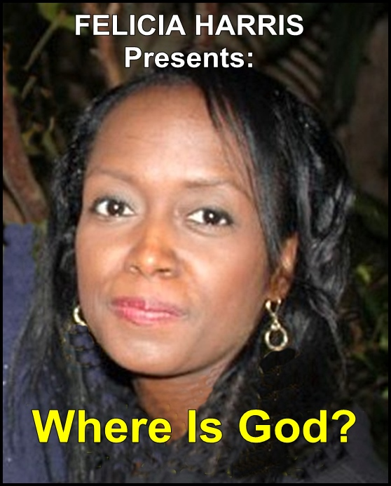 Felicia Harris Presents: Where Is God? [DD]