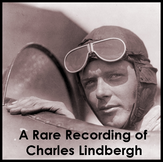A Rare Recording of Charles Lindbergh [DD]