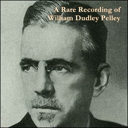 A Rare Recording of William Dudley Pelley [DD]