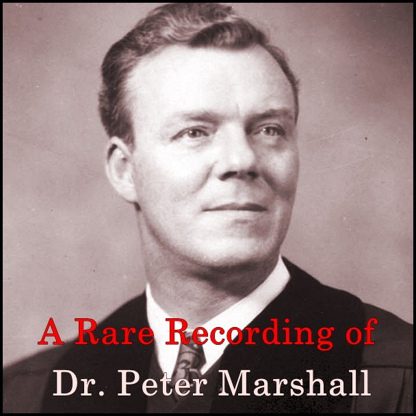 A Rare Recording of Dr. Peter Marshall [DD]