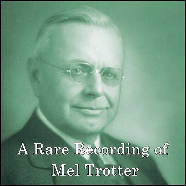 A Rare Recording of Mel Trotter [DD]