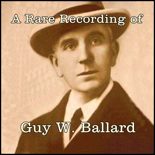A Rare Recording of Guy W. Ballard [DD]