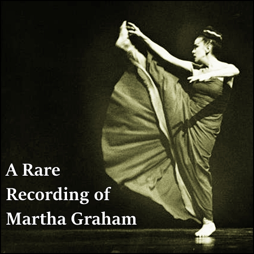 A Rare Recording of Martha Graham [DD]