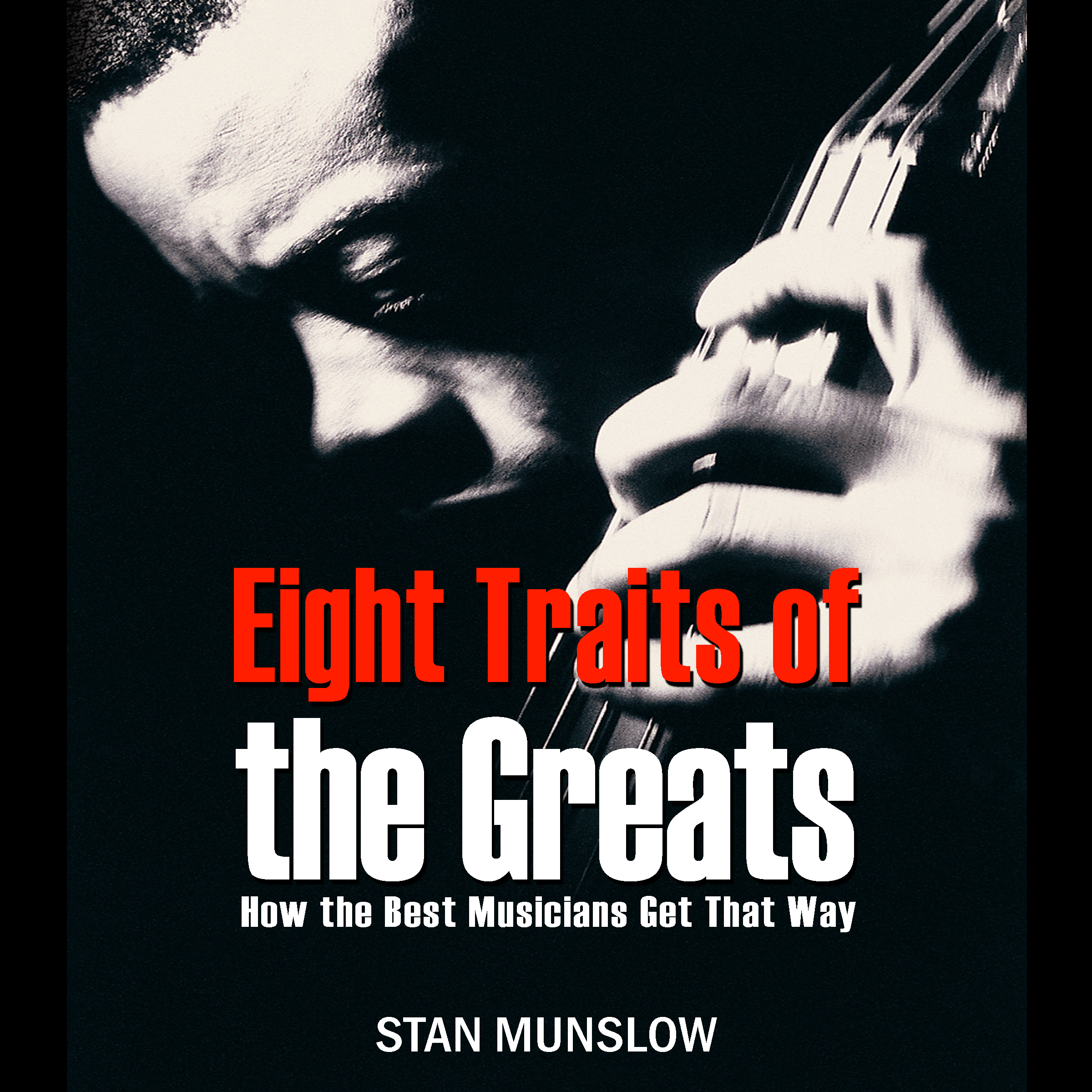Eight Traits of the Greats: How the Best Musicians Get That Way [DD]