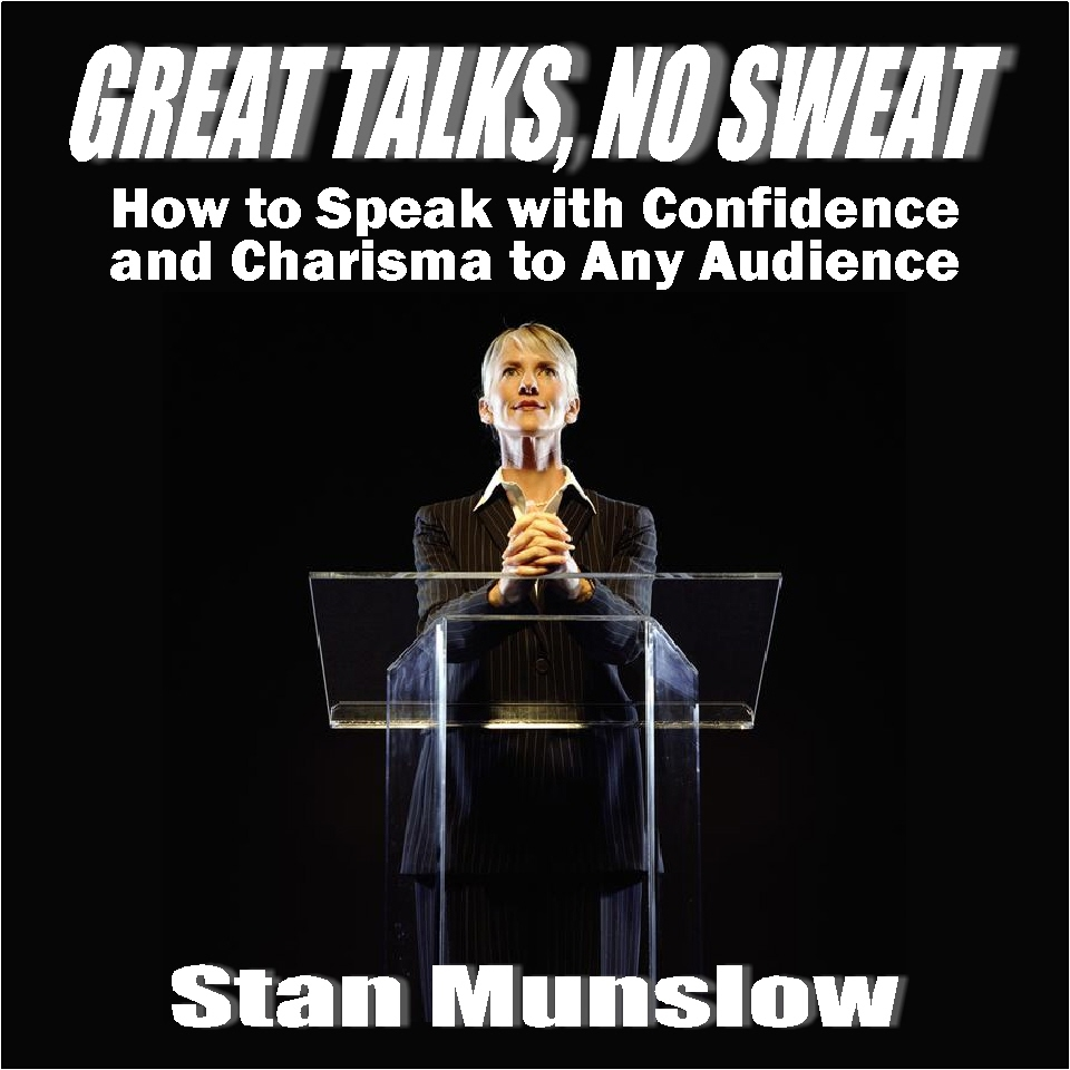 Great Talks, No Sweat:  How to Speak with Confidence and Charisma to Any Audience [DD]
