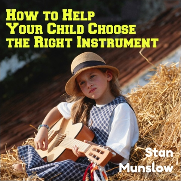 How To Help Your Child Choose The Right Instrument [DD]