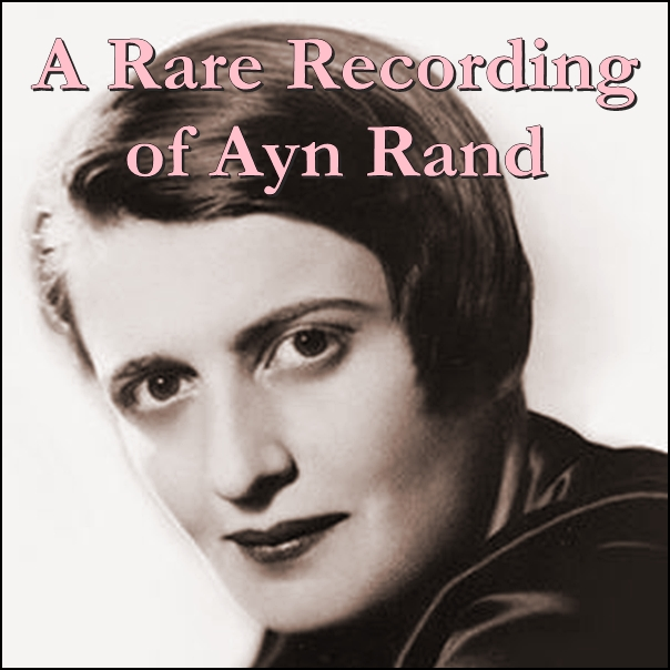 A Rare Recording of Ayn Rand [DD]