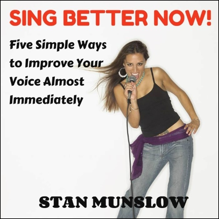 Sing Better Now! Five Simple Ways to Improve Your Voice Almost Immediately [DD]