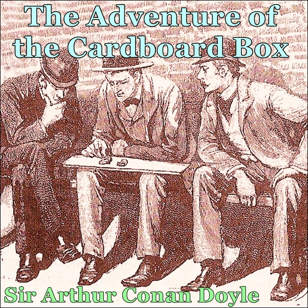 Sherlock Holmes:  The Adventure of the Cardboard Box [DD]