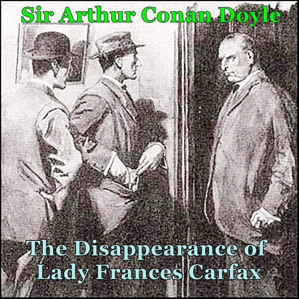 Sherlock Holmes:  The Disappearance of Lady Frances Carfax [DD]