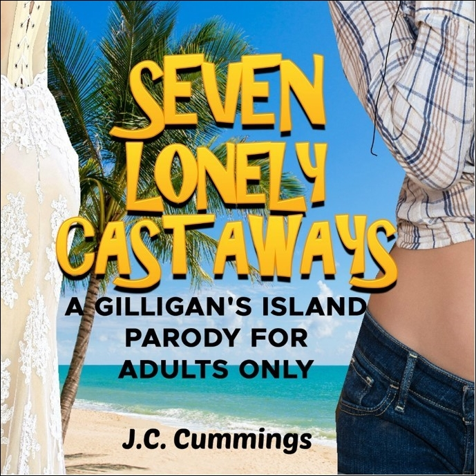 Seven Lonely Castaways: A Gilligan's Island Parody for Adults Only [DD]