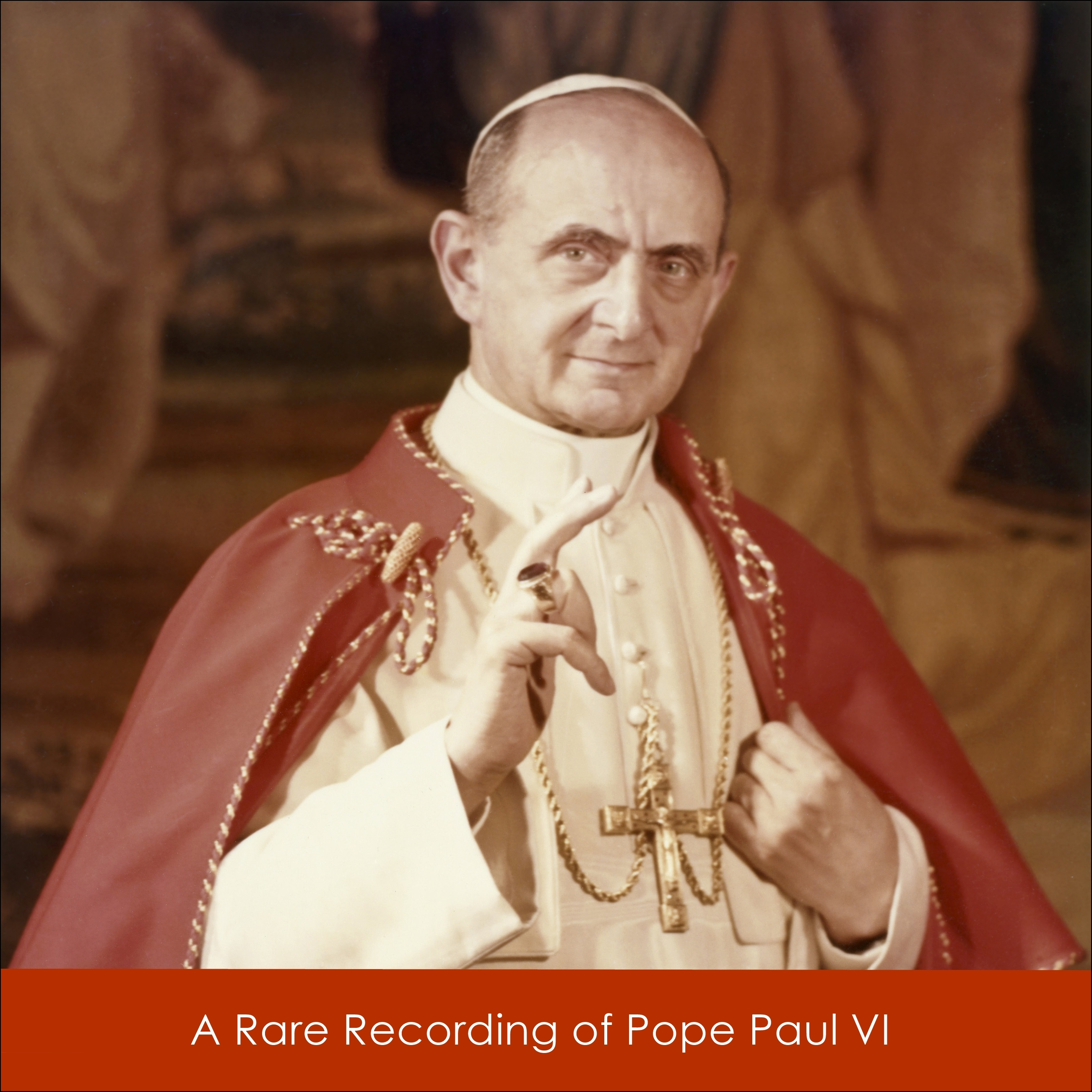 A Rare Recording of Pope Paul VI [DD]