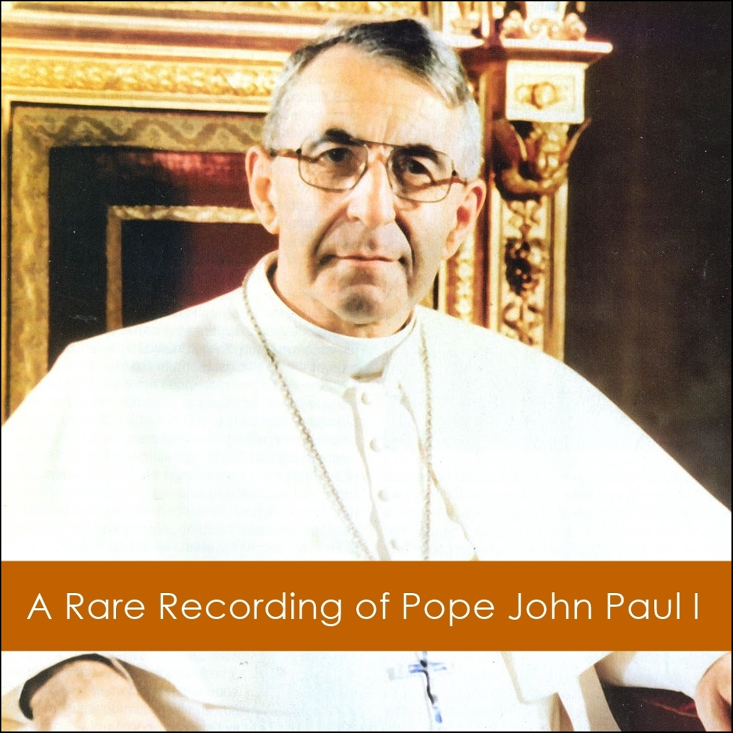 A Rare Recording of Pope John Paul I [DD]
