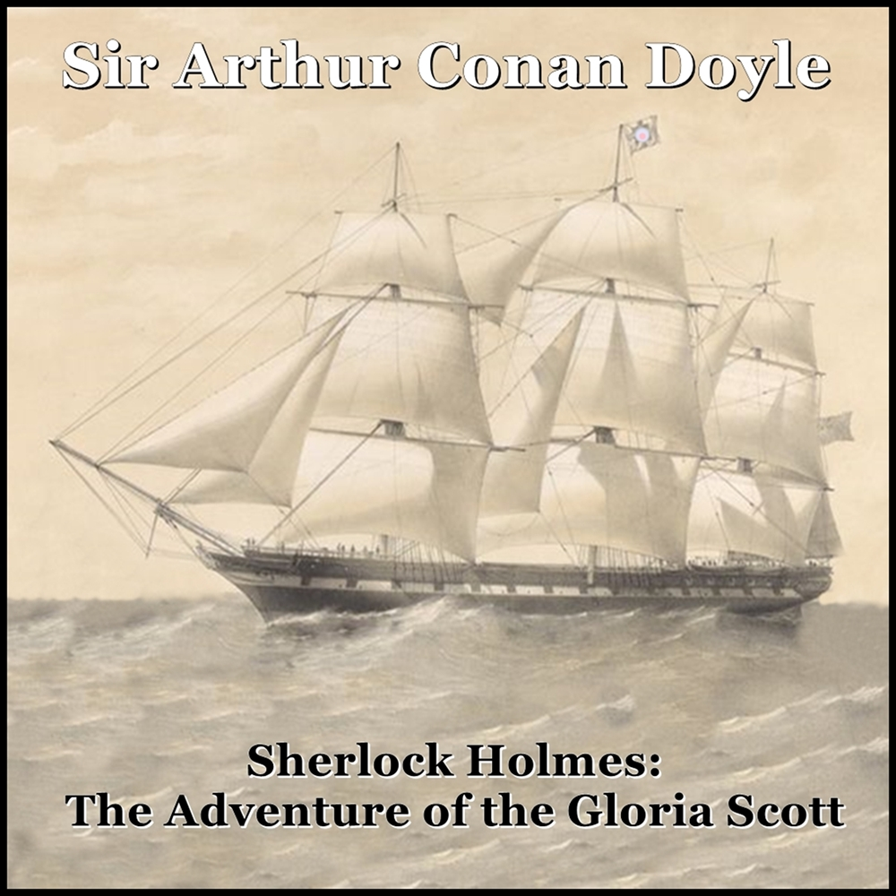 Sherlock Holmes: The Adventure of the Gloria Scott [DD]