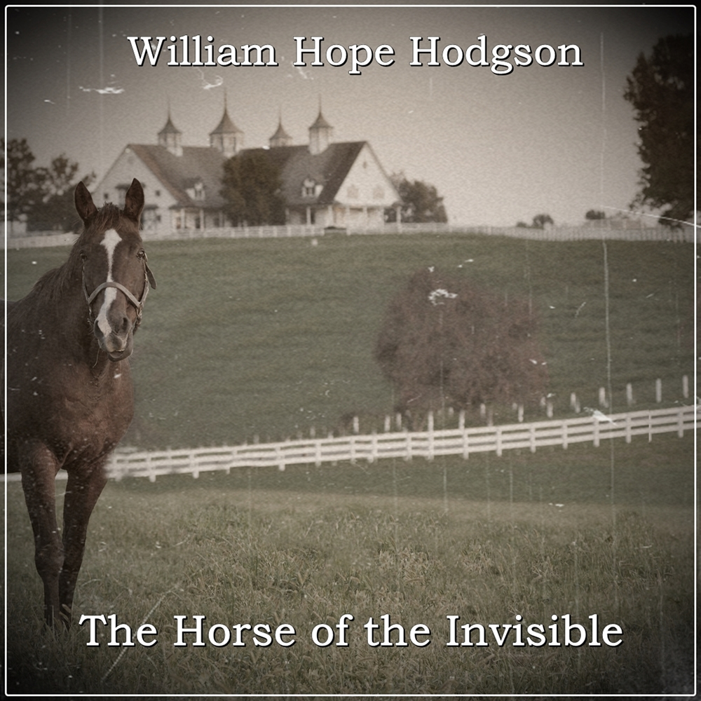 The Horse of the Invisible [DD]