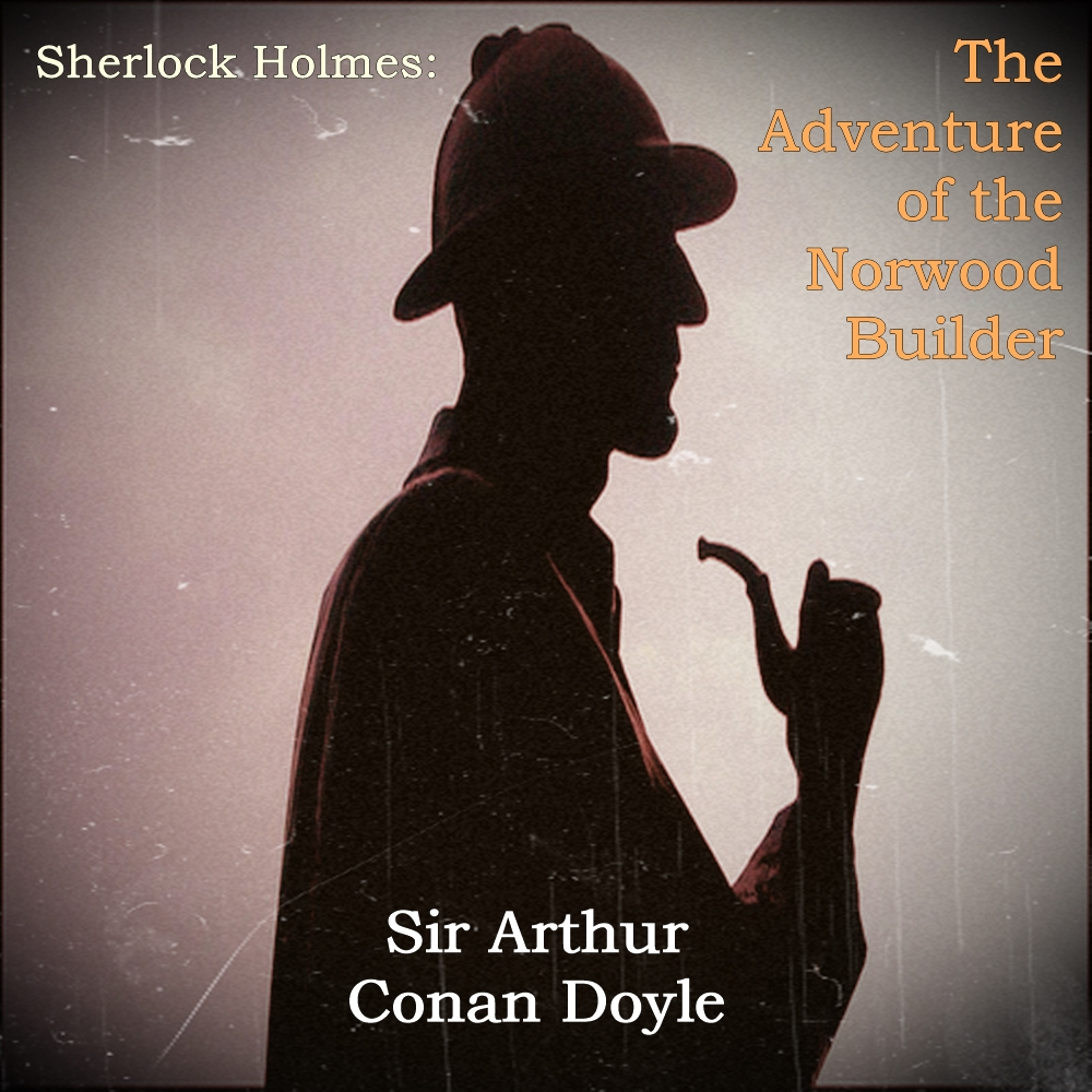 Sherlock Holmes: The Adventure of the Norwood Builder [DD]