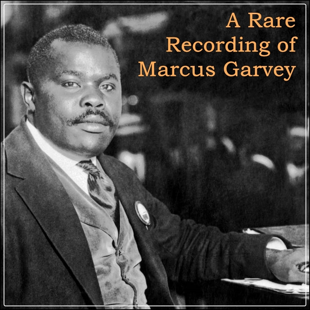 A Rare Recording of Marcus Garvey [DD]
