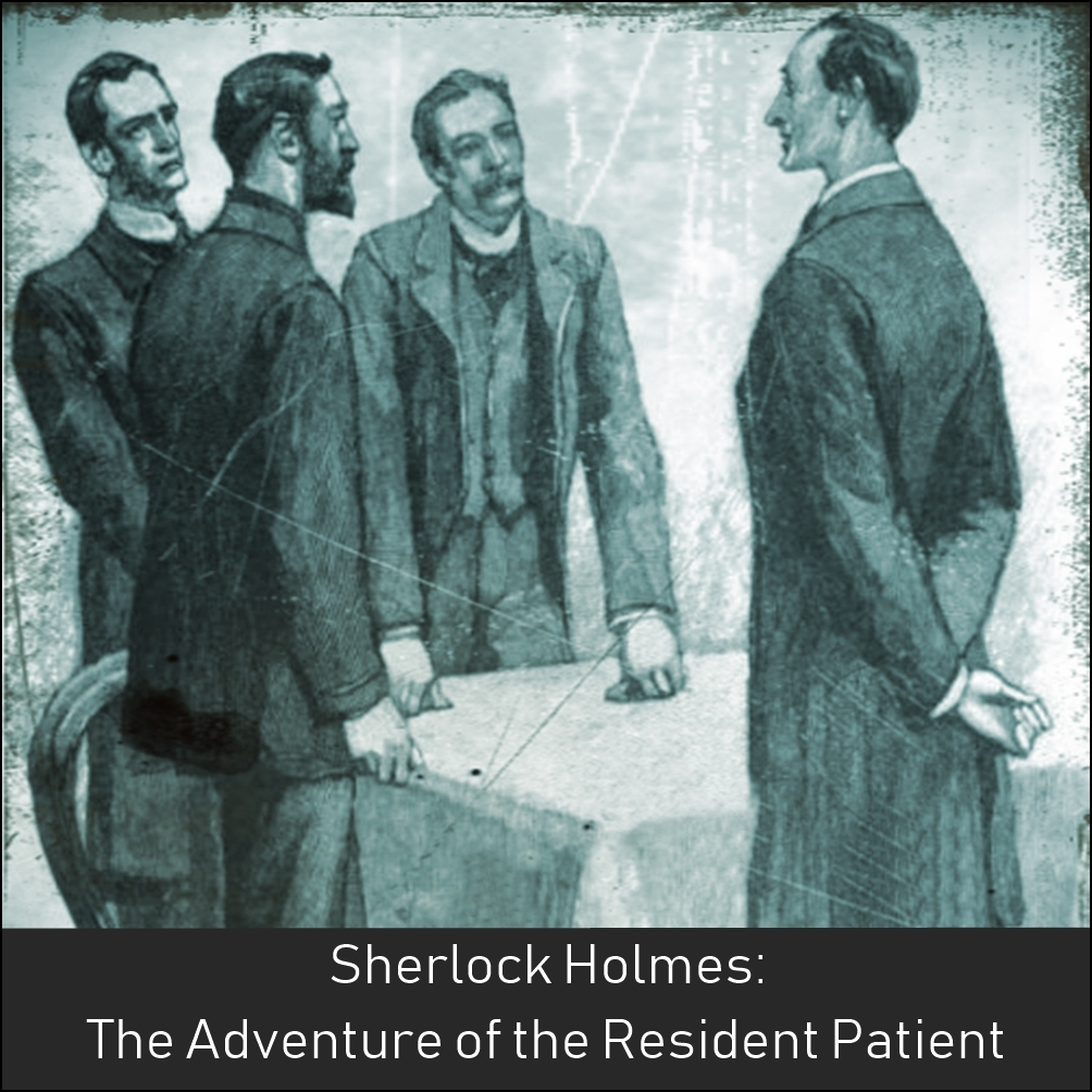 Sherlock Holmes:  The Adventure of the Resident Patient [DD]
