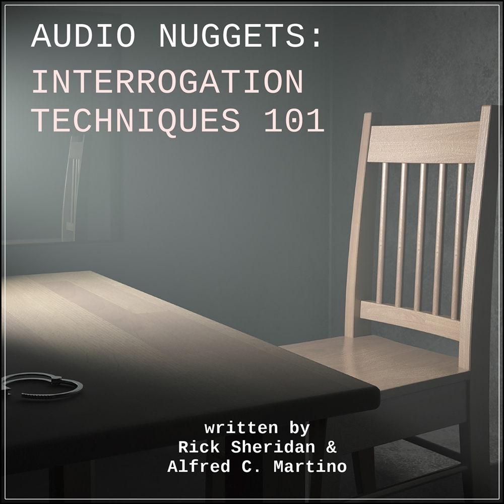 Audio Nuggets: Interrogation Techniques 101 [DD]