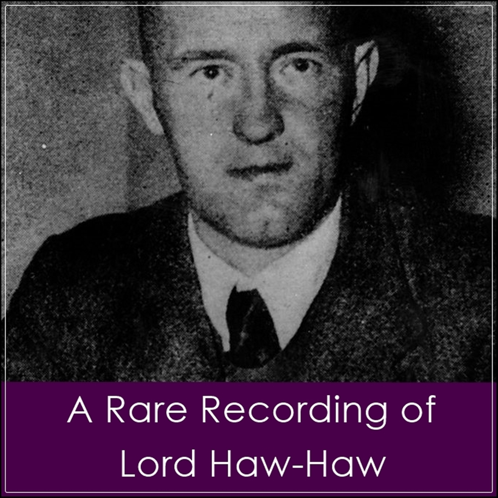 A Rare Recording of Lord Haw-Haw [DD]