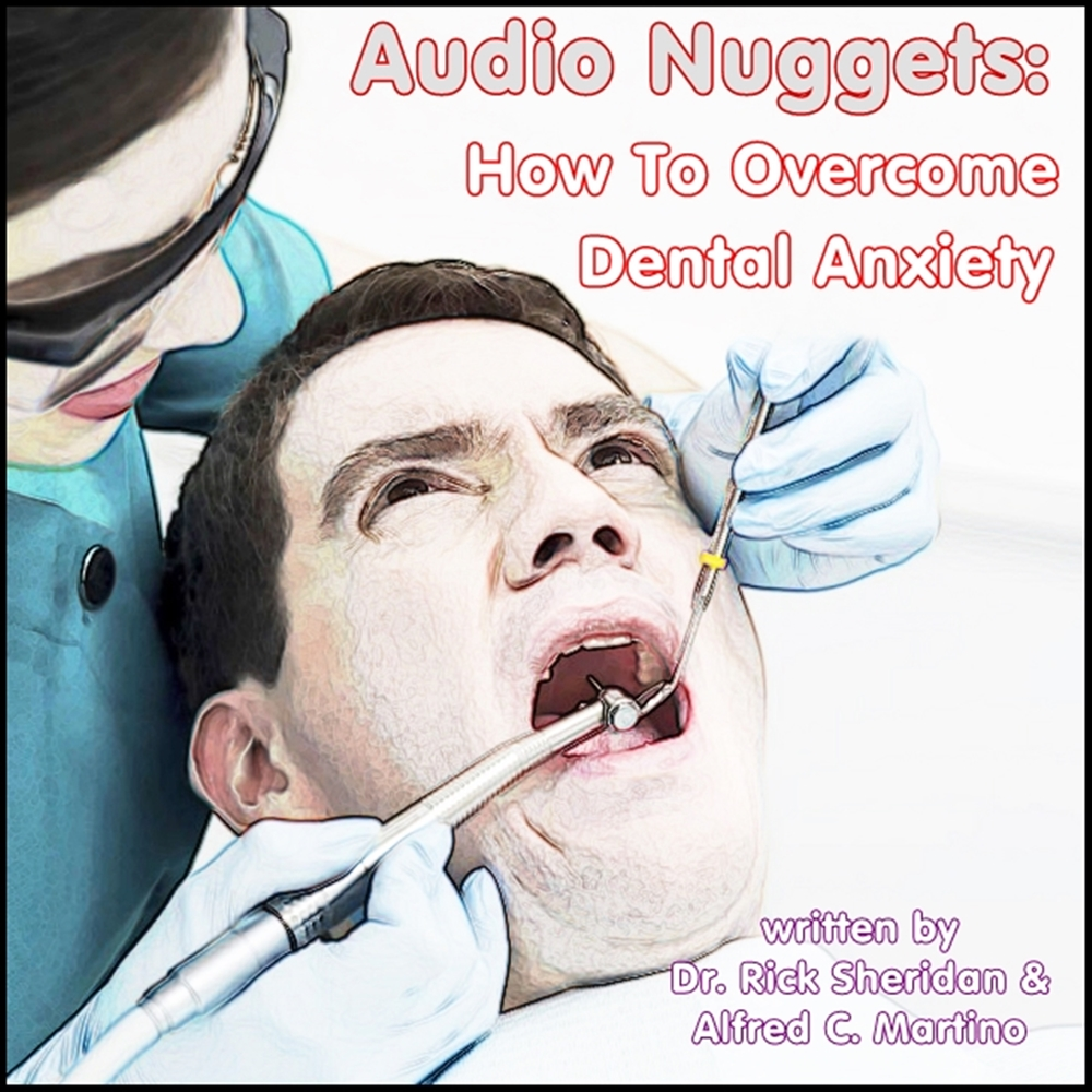 Audio Nuggets: How To Overcome Dental Anxiety [DD]
