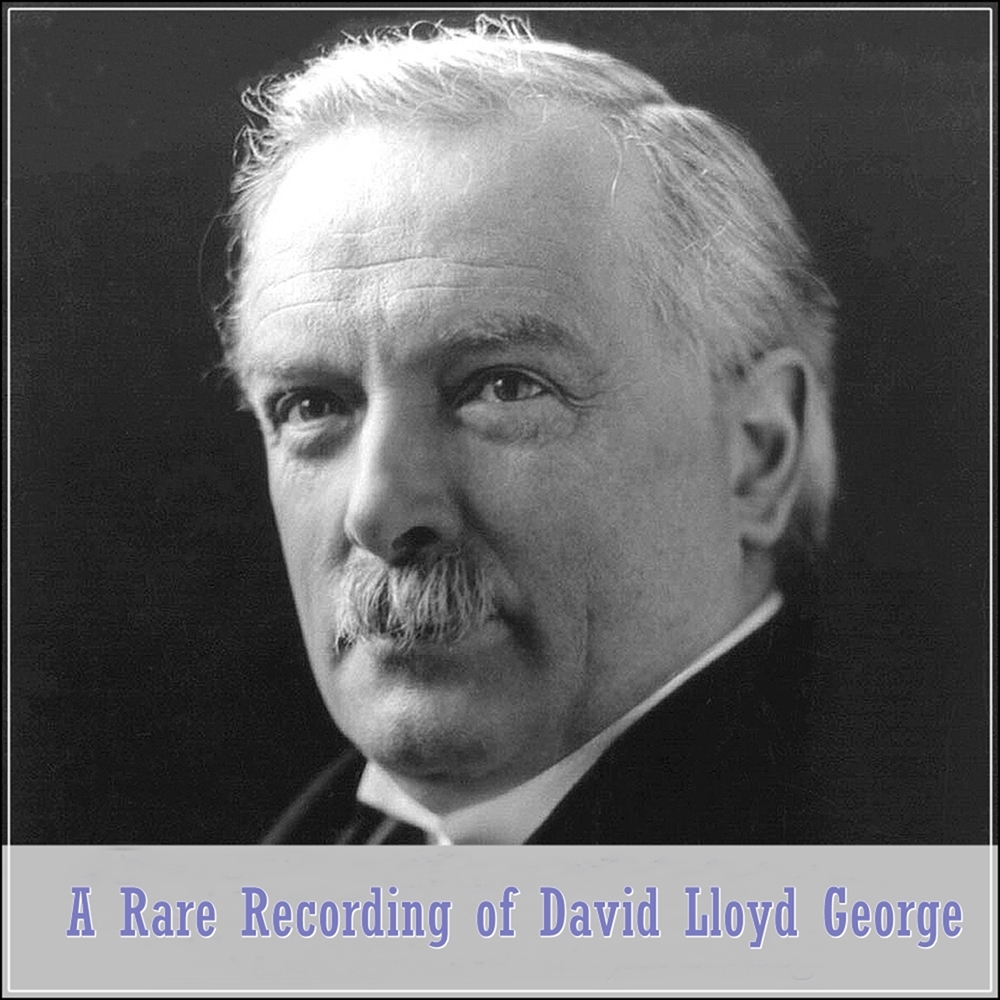 A Rare Recording of David Lloyd George [DD]