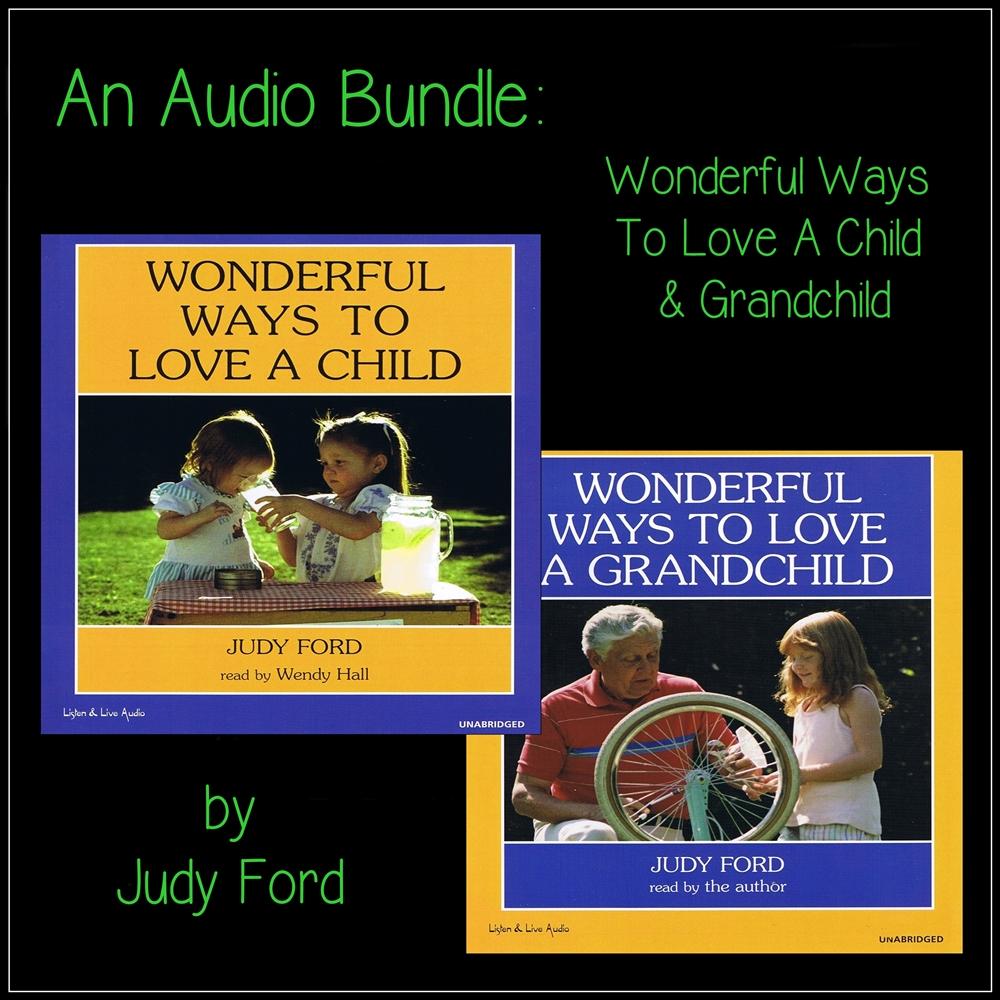 An Audio Bundle: Wonderful Ways To Love A Child & Grandchild [DD]